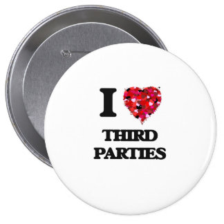 I love Third Parties 10 Cm Round Badge