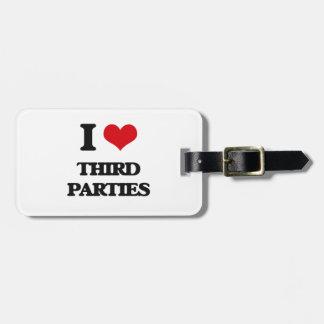 I love Third Parties Bag Tag