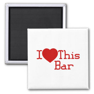 I Love This Bar Square Magnet