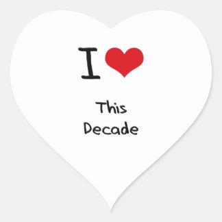 I Love This Decade Heart Sticker