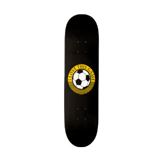 I love this game - soccer / football ball custom skate board