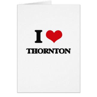I love Thornton Cards