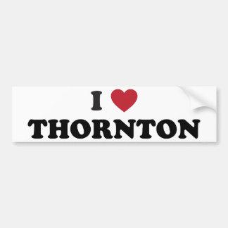 I Love Thornton Colorado Bumper Sticker