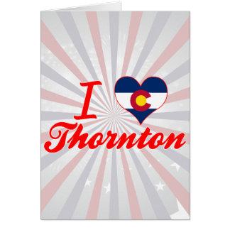 I Love Thornton, Colorado Cards