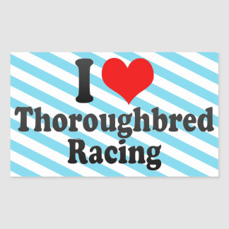 I love Thoroughbred Racing Rectangular Sticker