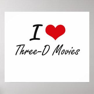 I love Three-D Movies Poster
