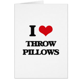 I love Throw Pillows Greeting Card