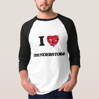 I love Thunderstorms Shirts