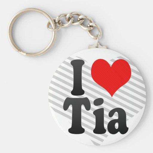 I love Tia Keychain