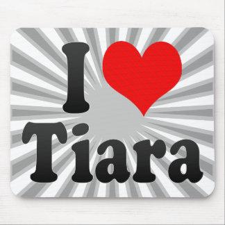 I love Tiara Mousepad