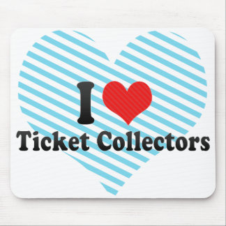 I Love Ticket Collectors Mouse Pad