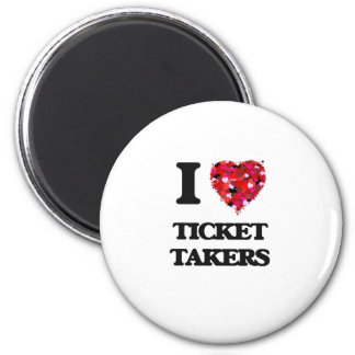 I love Ticket Takers 6 Cm Round Magnet
