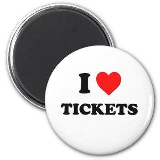 I love Tickets Fridge Magnets