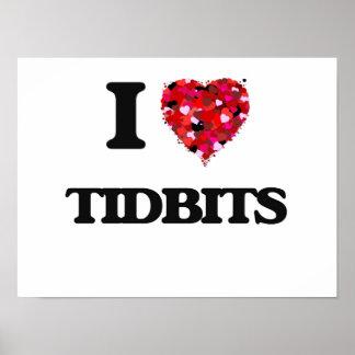 I love Tidbits Poster