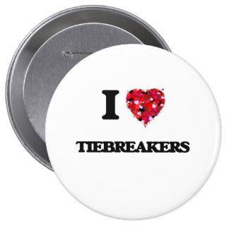 I love Tiebreakers 10 Cm Round Badge