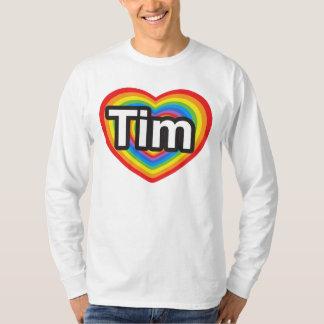 I love Tim. I love you Tim. Heart T-Shirt