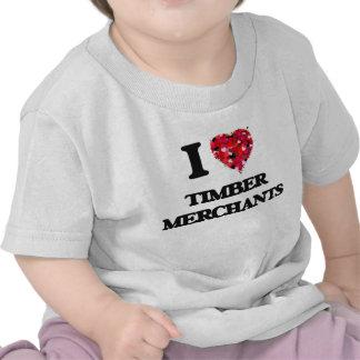 I love Timber Merchants Tshirt