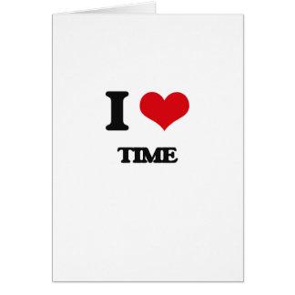 I love Time Greeting Card