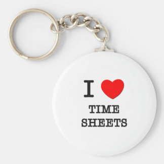 I Love Time Sheets Basic Round Button Key Ring