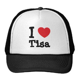 I love Tisa heart T-Shirt Cap