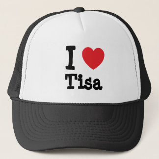 I love Tisa heart T-Shirt Trucker Hat
