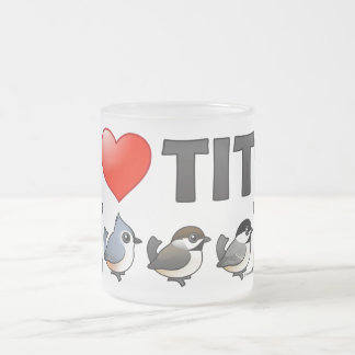 I Love Tits (birds) Frosted Glass Coffee Mug