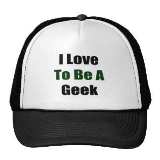 I Love To Be A Geek Hat