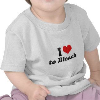 I Love to Bleach T-shirt