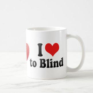 I Love to Blind Coffee Mugs
