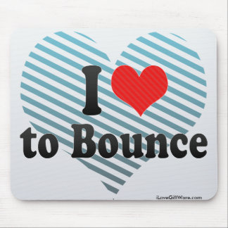 I Love to Bounce Mousepads