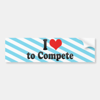 I Love to Compete Car Bumper Sticker