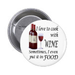 I Love To Cook With Wine - Even In Food