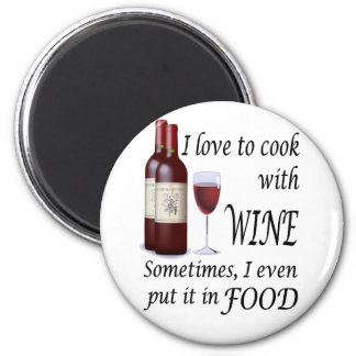 I Love To Cook With Wine - Even In Food 6 Cm Round Magnet