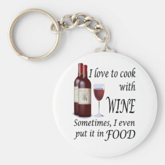 I Love To Cook With Wine - Even In Food Basic Round Button Key Ring