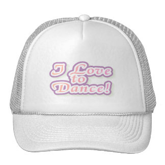 I Love to Dance Tshirts and Gifts Hat