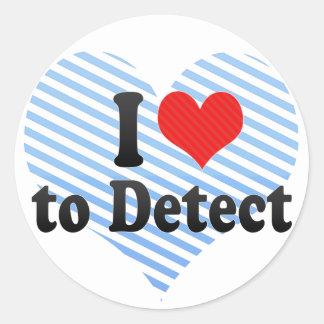 I Love to Detect Round Sticker