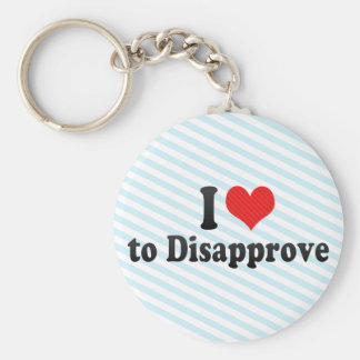 I Love to Disapprove Key Chains