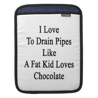 I Love To Drain Pipes Like A Fat Kid Loves Chocola iPad Sleeves