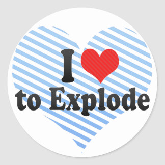 I Love to Explode Round Stickers