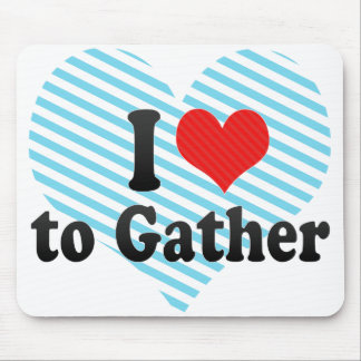 I Love to Gather Mousepad