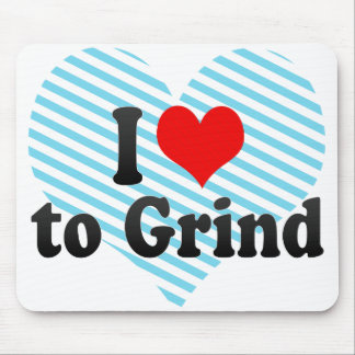 I Love to Grind Mousepads