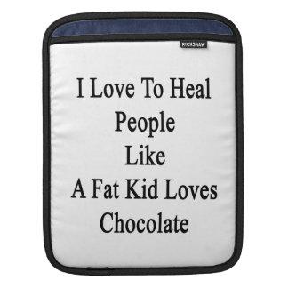 I Love To Heal People Like A Fat Kid Loves Chocola Sleeve For iPads