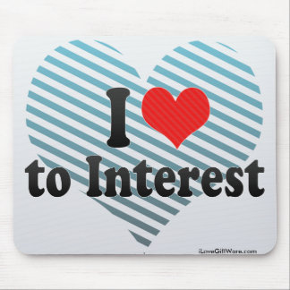 I Love to Interest Mousepads
