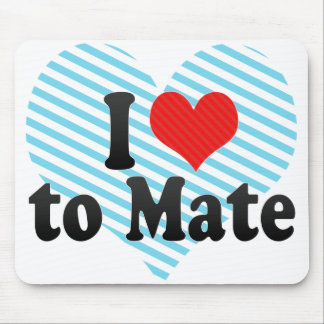 I Love to Mate Mousepads
