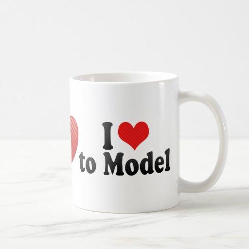 I Love to Model Coffee Mugs