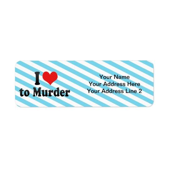 I Love to Murder Return Address Label