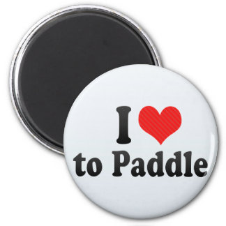 I Love to Paddle Magnet