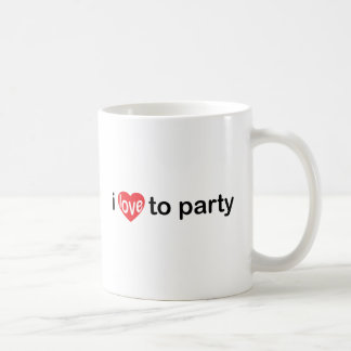 I love to party coffee mugs