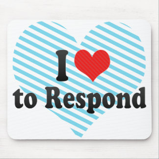 I Love to Respond Mouse Pad