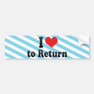 I Love to Return Bumper Sticker